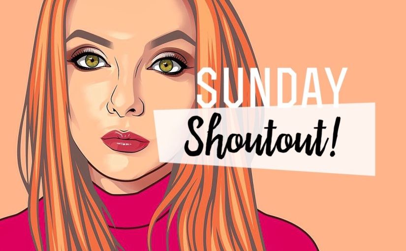 SUNDAY SHOUTOUT – Post your blog link!
