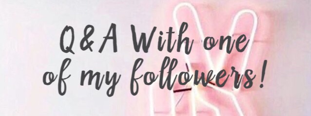 Blog Collaboration? Q+A with one of myfollowers!