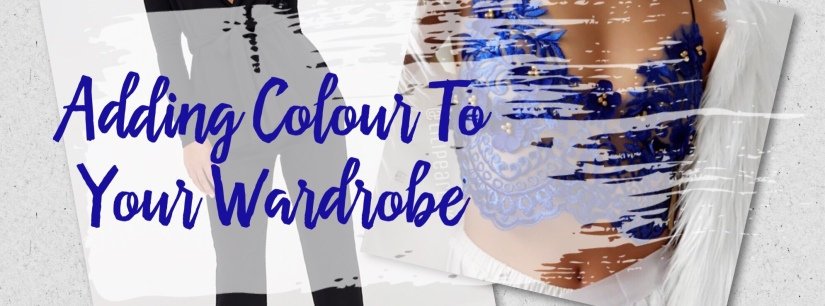 How to add more colour to yourwardrobe!