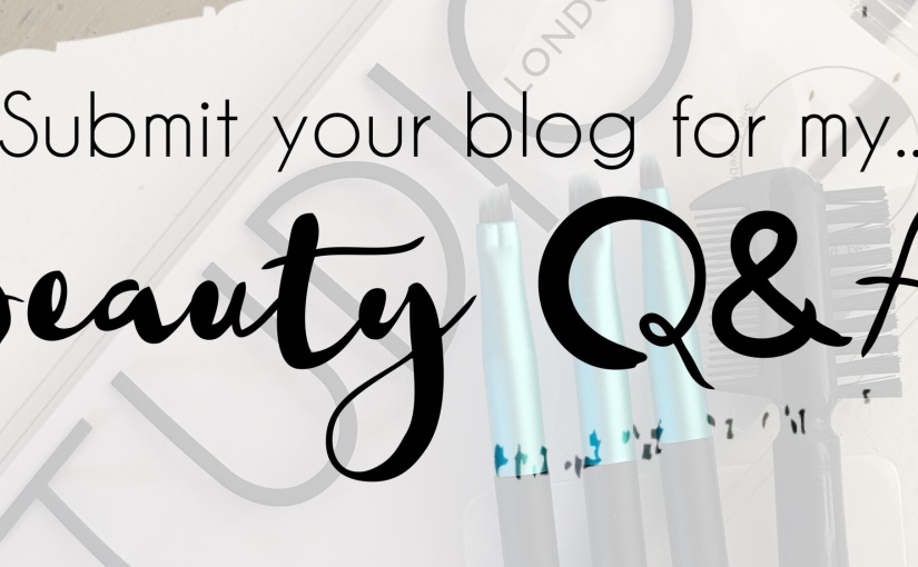 Sunday Shoutout: Beauty Q&A! Submit your beauty blog!