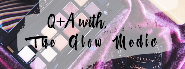 Beauty Q+A With one of my followers! – The Glow Medic
